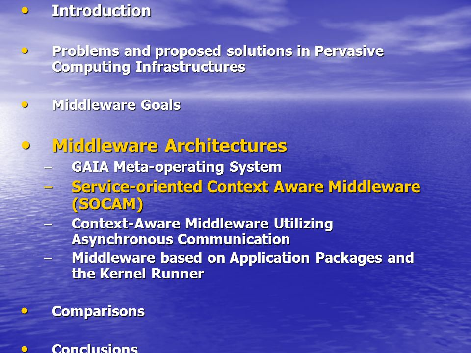 Introduction Introduction Problems and proposed solutions in Pervasive Computing Infrastructures Problems and proposed solutions in Pervasive Computing Infrastructures Middleware Goals Middleware Goals Middleware Architectures Middleware Architectures –GAIA Meta-operating System –Service-oriented Context Aware Middleware (SOCAM) –Context-Aware Middleware Utilizing Asynchronous Communication –Middleware based on Application Packages and the Kernel Runner Comparisons Comparisons Conclusions Conclusions