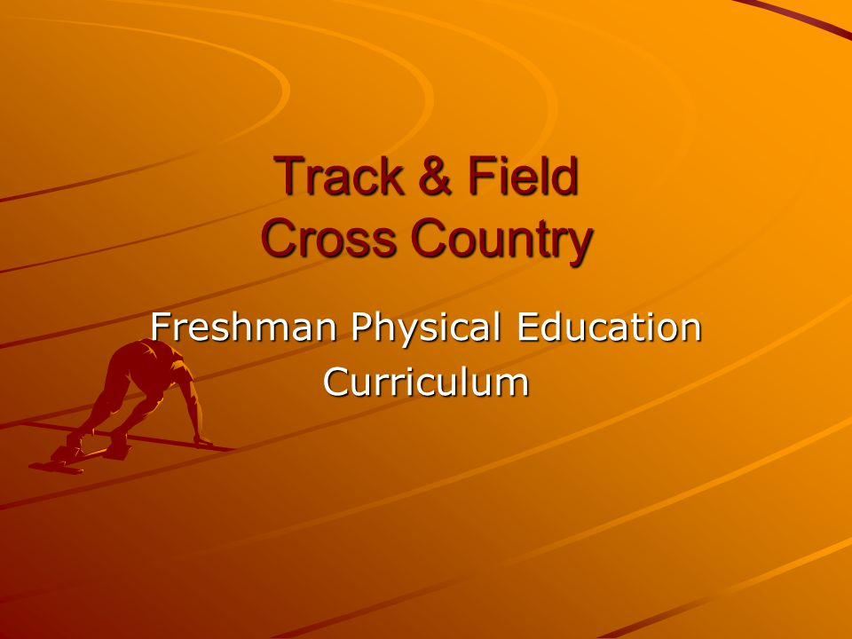 Track & Field Cross Country Freshman Physical Education Curriculum