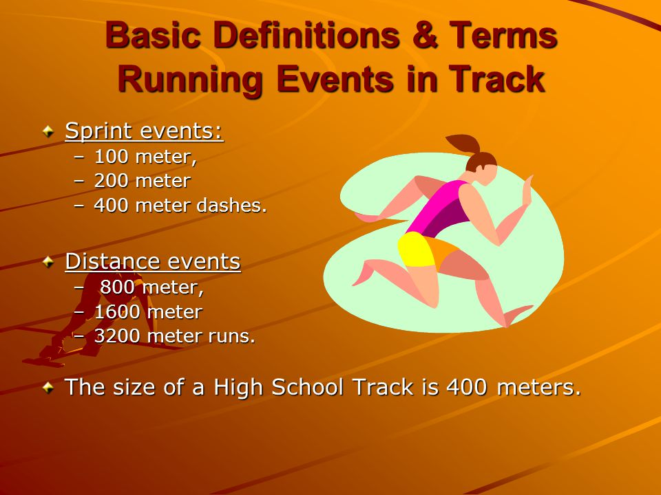 Basic Definitions & Terms Jumping Events Pole Vault –The athlete attempts to clear a high cross bar using a 12 to 16 foot pole.