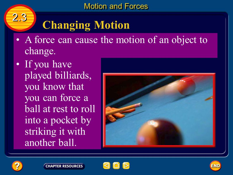 What is force? A force is a push or pull. What are some examples? 2.3 Motion and Forces