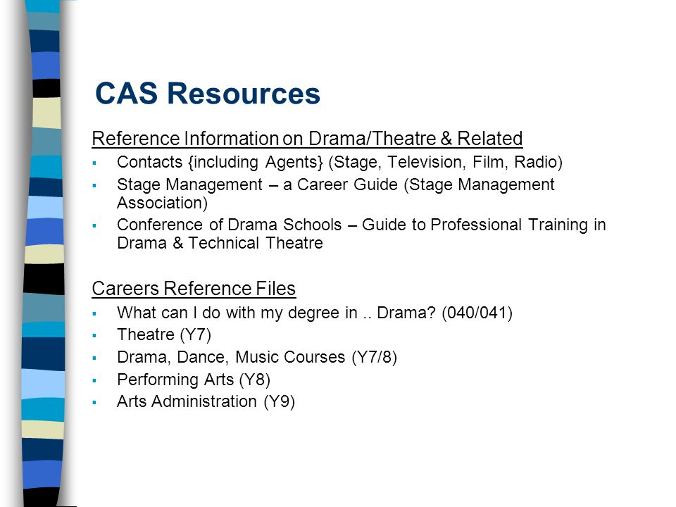 CAS Resources Reference Information on Drama/Theatre & Related  Contacts {including Agents} (Stage, Television, Film, Radio)  Stage Management – a C