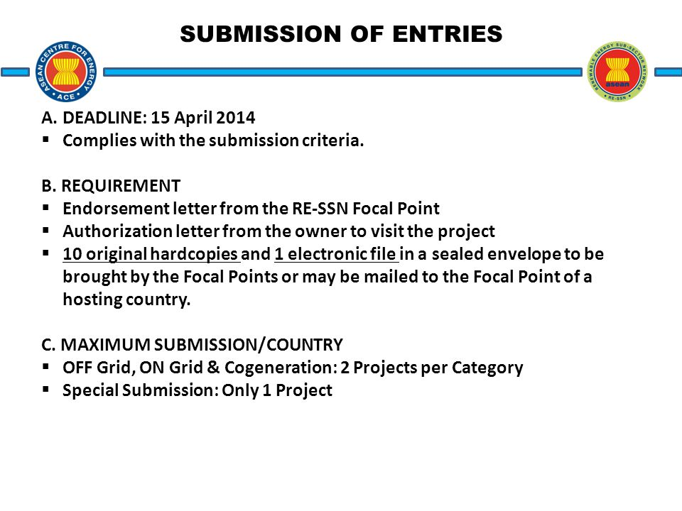SUBMISSION OF ENTRIES A. DEADLINE: 15 April 2014  Complies with the submission criteria.