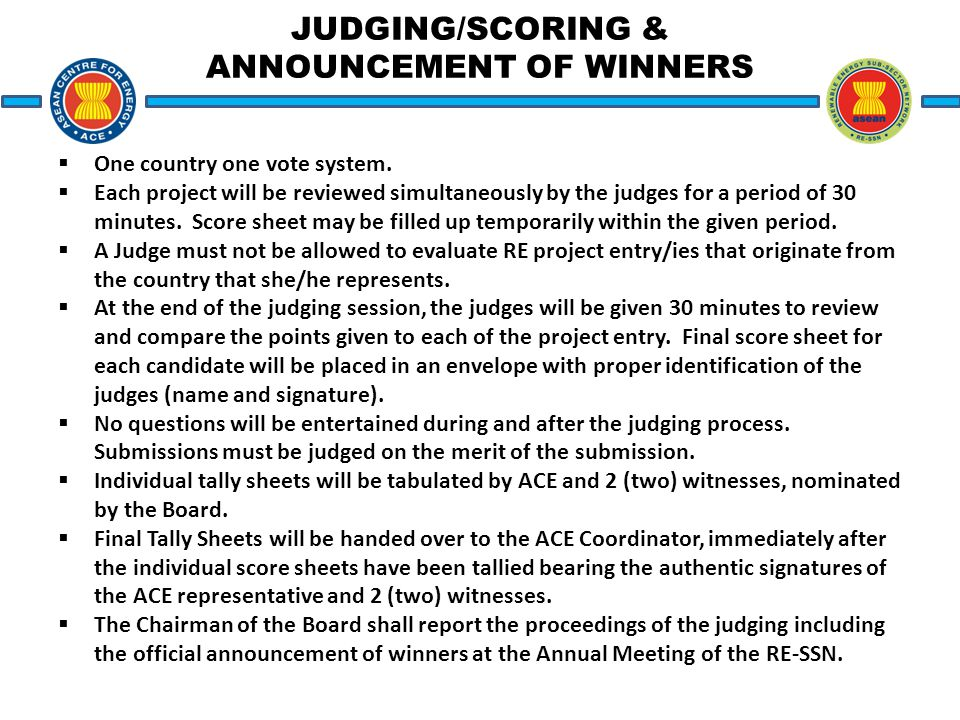 JUDGING/SCORING & ANNOUNCEMENT OF WINNERS  One country one vote system.