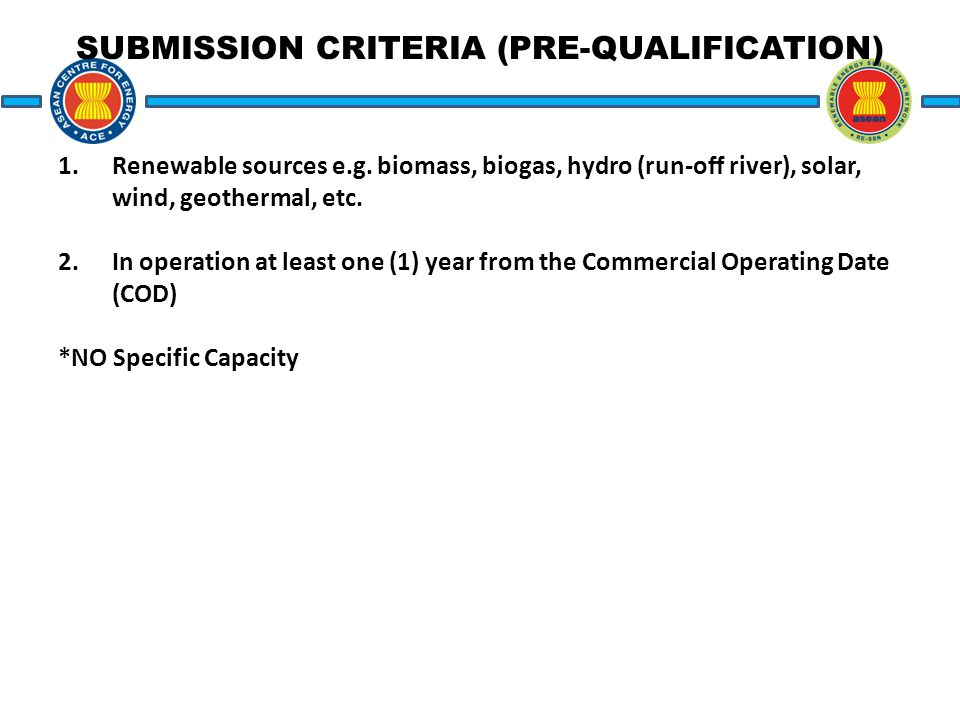 SUBMISSION CRITERIA (PRE-QUALIFICATION) 1.Renewable sources e.g.