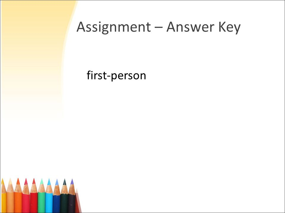 Assignment – Answer Key first-person