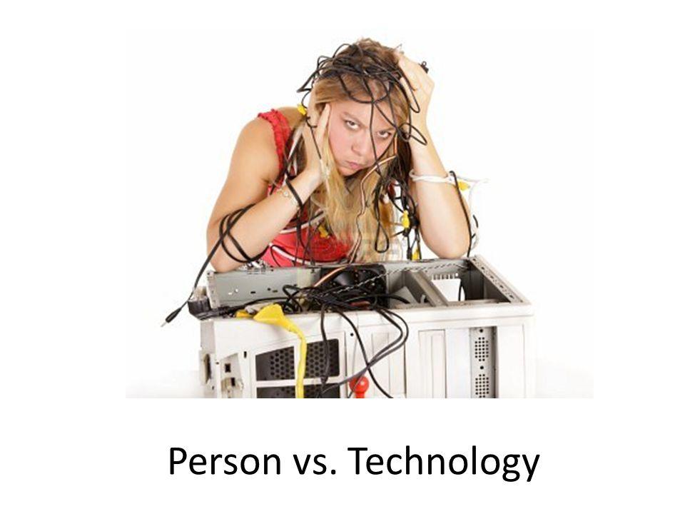 Person vs. Technology