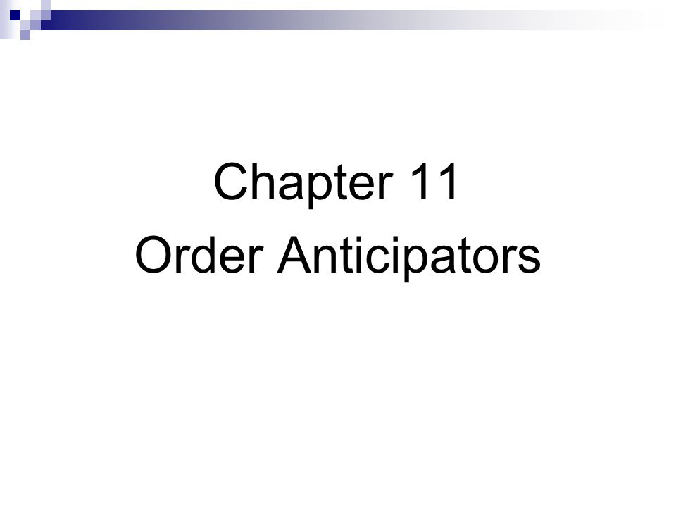 Chapter 11 Order Anticipators