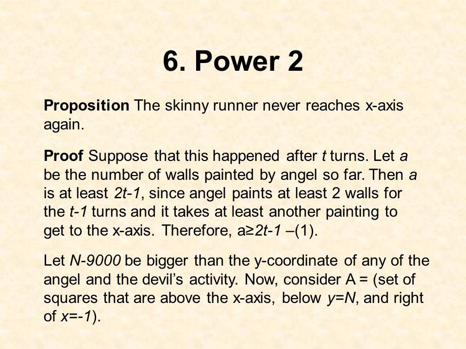 6. Power 2 Proposition The skinny runner never reaches x-axis again.