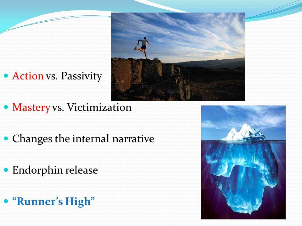 Action vs. Passivity Mastery vs.
