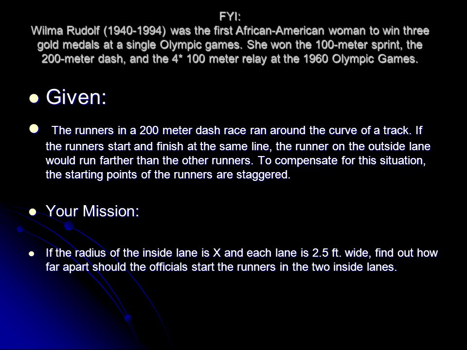 FYI: Wilma Rudolf (1940-1994) was the first African-American woman to win three gold medals at a single Olympic games.