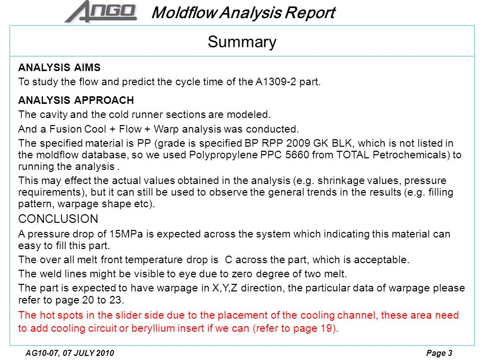Moldflow Analysis Report Page 3AG10-07, 07 JULY 2010 ANALYSIS AIMS To study the flow and predict the cycle time of the A1309-2 part.