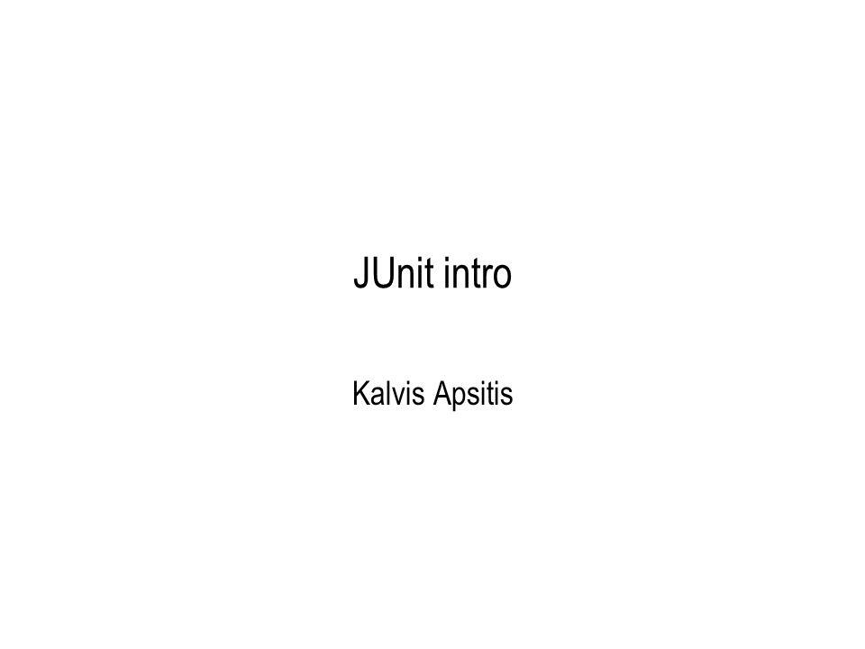 JUnit intro Kalvis Apsitis