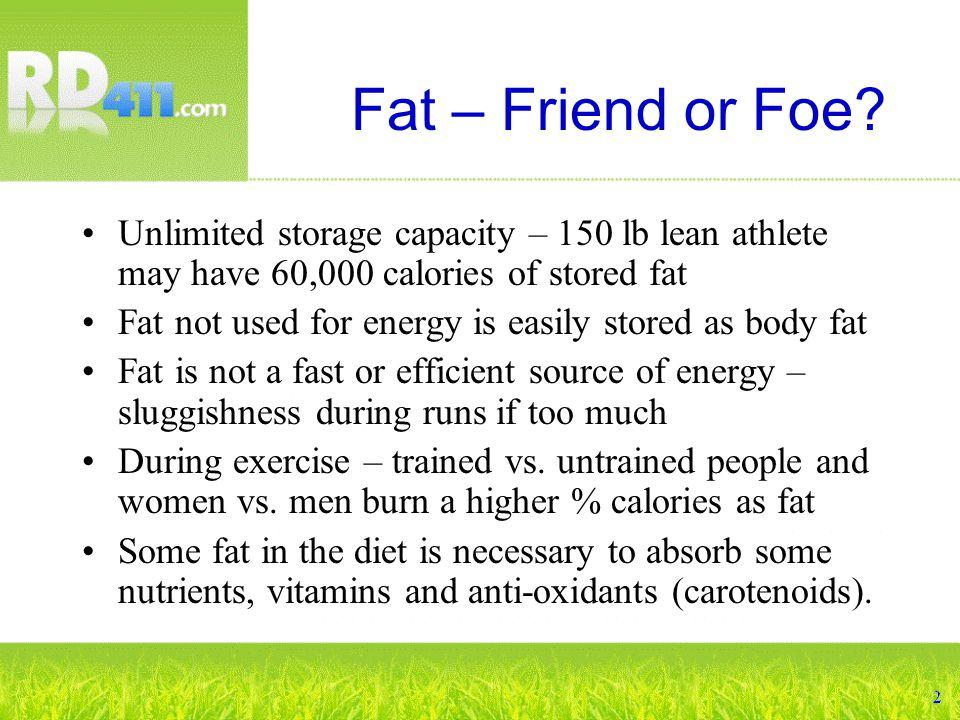 Fat – Friend or Foe.