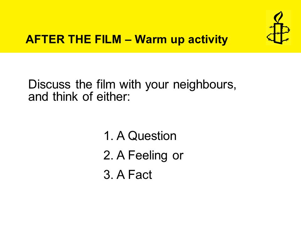 Discuss the film with your neighbours, and think of either: 1.