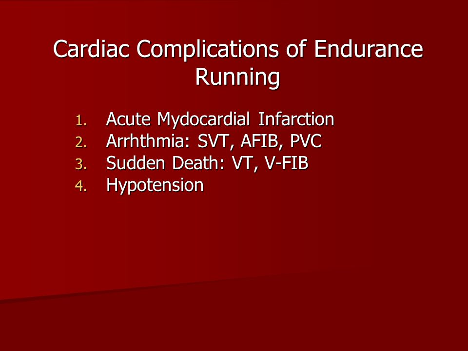 Cardiac Complications of Endurance Running 1. Acute Mydocardial Infarction 2.