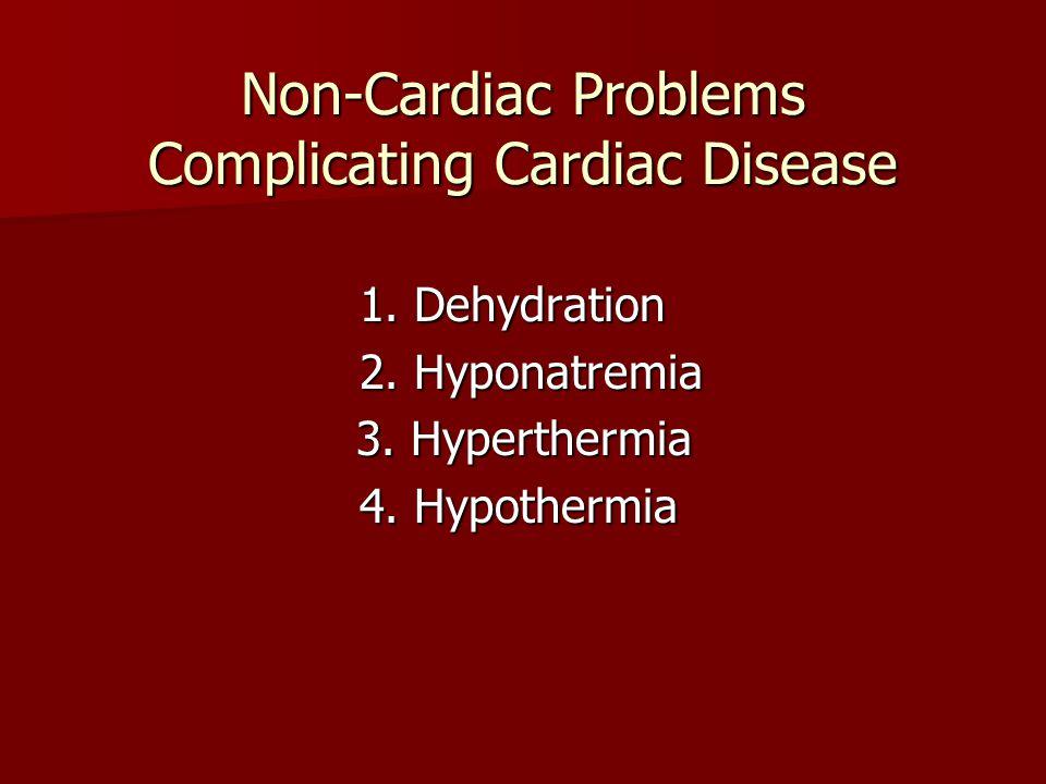 Non-Cardiac Problems Complicating Cardiac Disease 1.