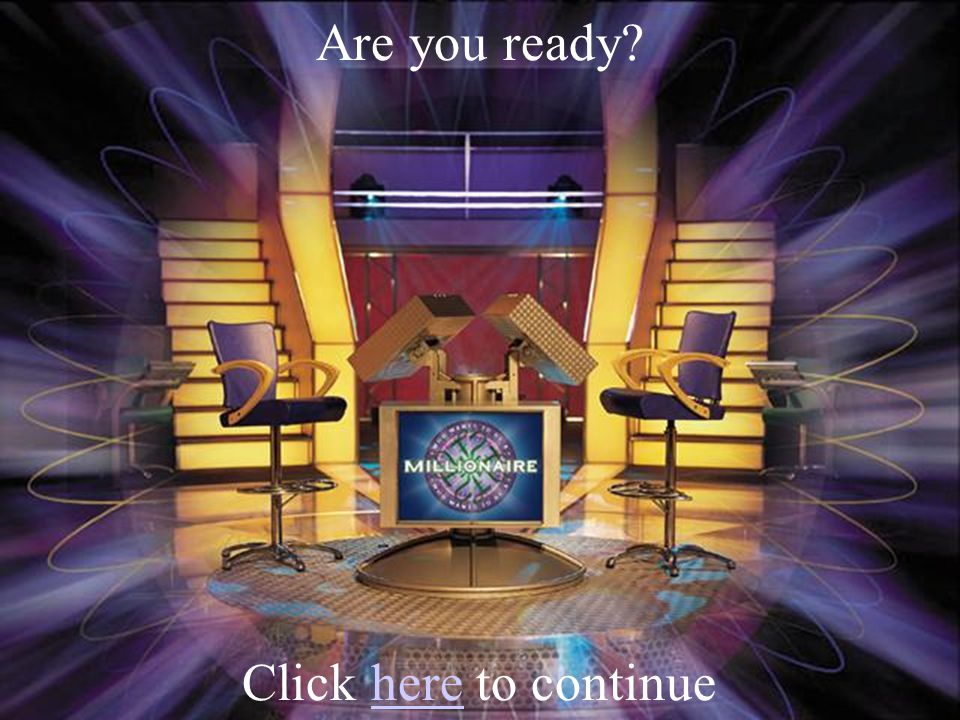 Are you ready? Click here to continuehere