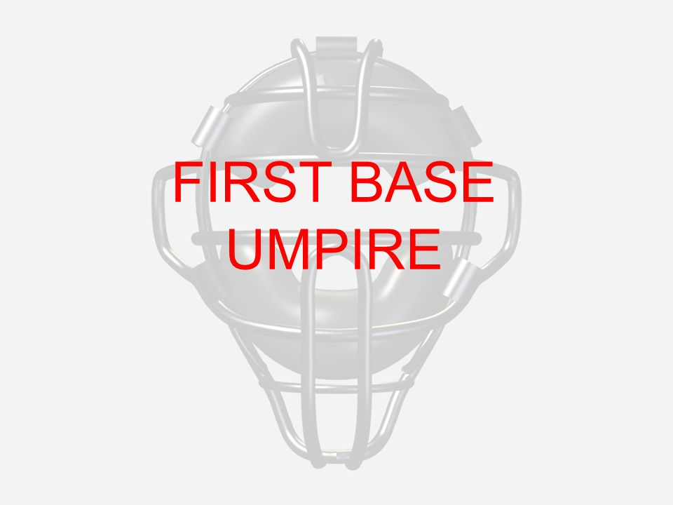 FIRST BASE UMPIRE
