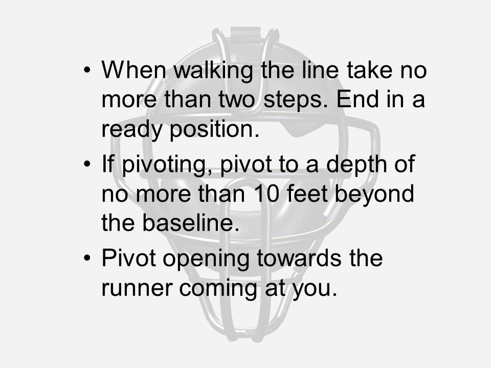When walking the line take no more than two steps.