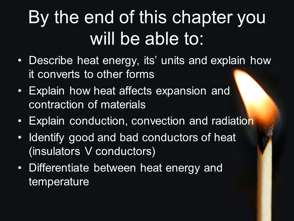 What is Heat.Form of energy because it can move things - E.g: Makes a hot air balloon rise.