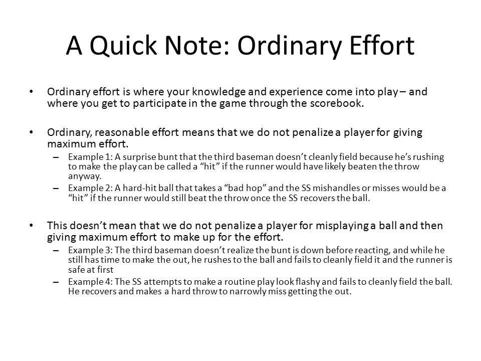 A Quick Note: Ordinary Effort Ordinary effort is where your knowledge and experience come into play – and where you get to participate in the game through the scorebook.