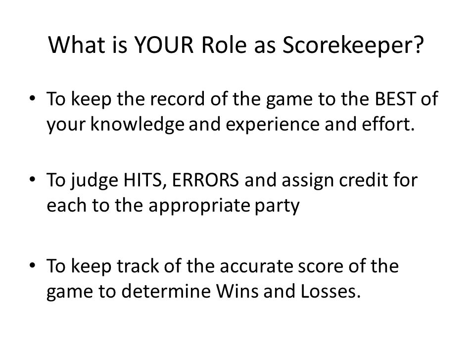 What is YOUR Role as Scorekeeper.