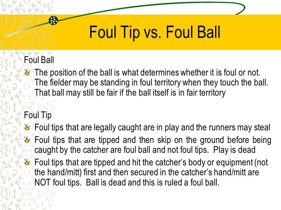 Foul Tip vs.