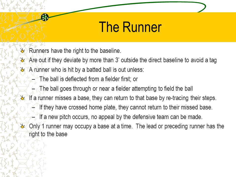 The Runner Runners have the right to the baseline.