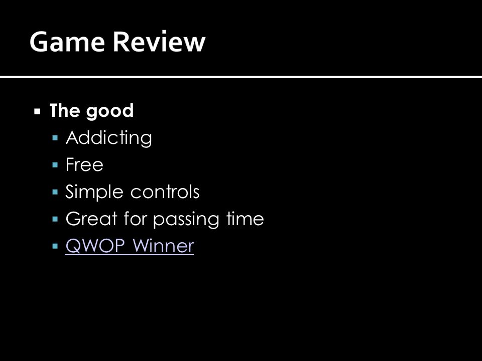  The good  Addicting  Free  Simple controls  Great for passing time  QWOP Winner QWOP Winner