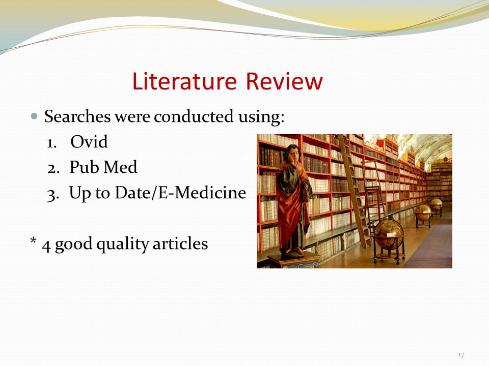 Literature Review Searches were conducted using: 1.