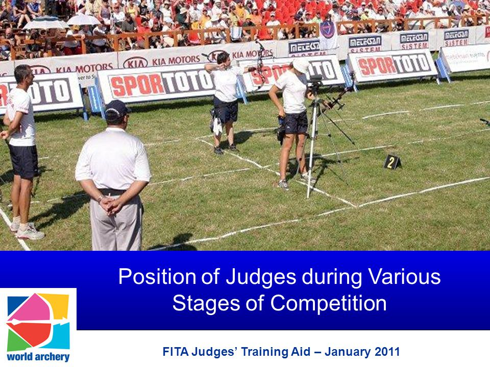 FITA Judges' Training Aid – January 2011 Qualification & Elimination Round xx xx xx xx xx xx xx xx xx xx xx xx Positions of judges during shooting