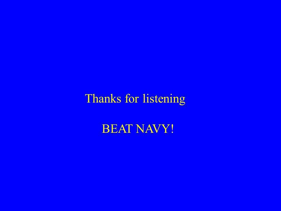 Thanks for listening BEAT NAVY!