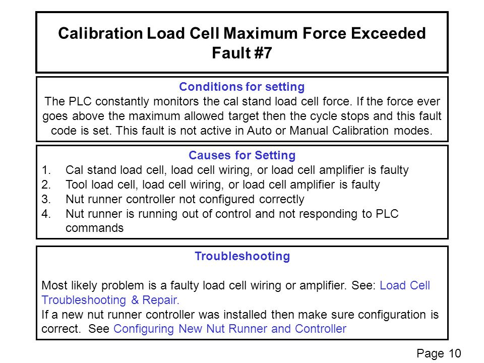 Calibration Load Cell Maximum Force Exceeded Fault #7 Conditions for setting The PLC constantly monitors the cal stand load cell force.
