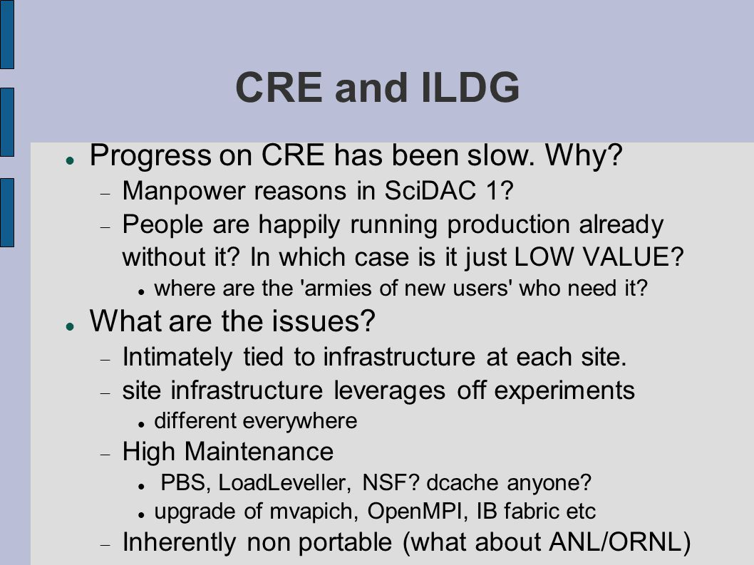 CRE and ILDG If it has low value, no user demand and is high maintenance and won t work outsideour sites....