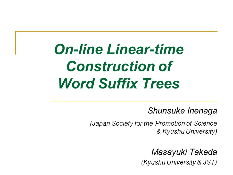 # On-line Construction a a # # # T = aa#b# a,b a a # Suffix Trie Word Suffix Trie