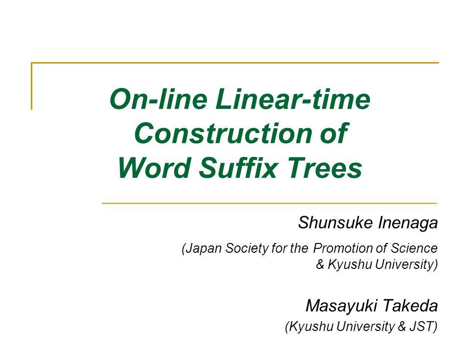 Normal and Word Suffix Trees a a # b # b # a a # b # # b # # b # b # # T = aa#b# Suffix Tree Word Suffix Tree