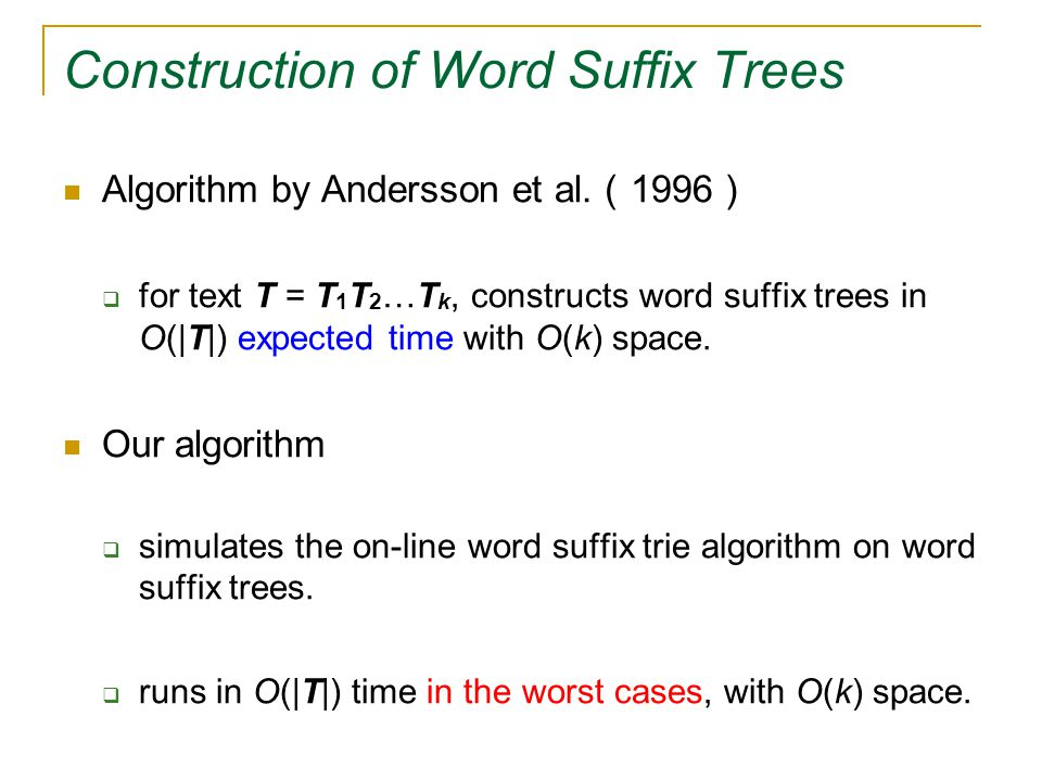 Construction of Word Suffix Trees Algorithm by Andersson et al.