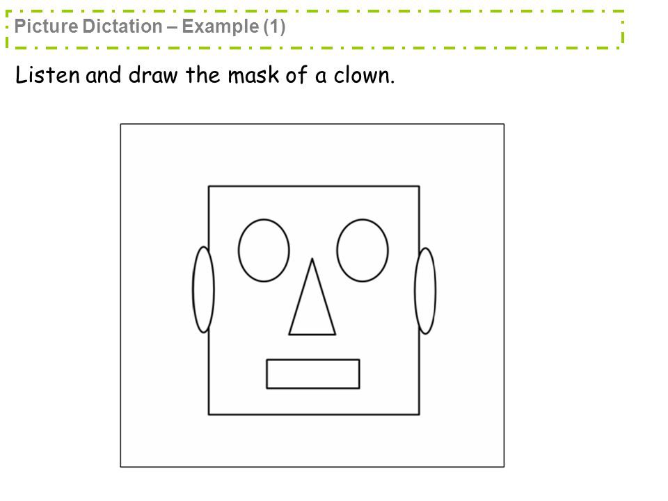 Listen and draw the mask of a clown. Picture Dictation – Example (1)
