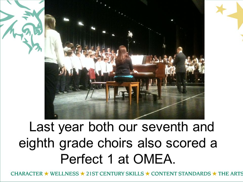 Last year both our seventh and eighth grade choirs also scored a Perfect 1 at OMEA.