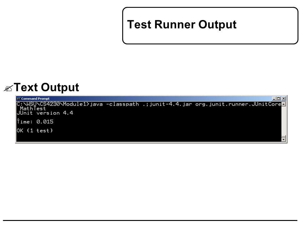Test Runner Output  Text Output
