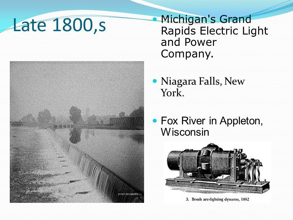 Late 1800,s Michigan's Grand Rapids Electric Light and Power Company. Niagara Falls, New York. Fox River in Appleton, Wisconsin