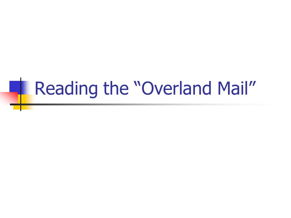"""Reading the """"Overland Mail"""""""