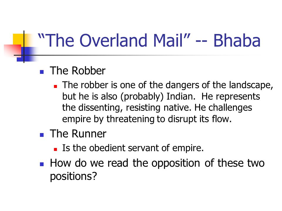 """""""The Overland Mail"""" -- Bhaba The Robber The robber is one of the dangers of the landscape, but he is also (probably) Indian. He represents the dissent"""