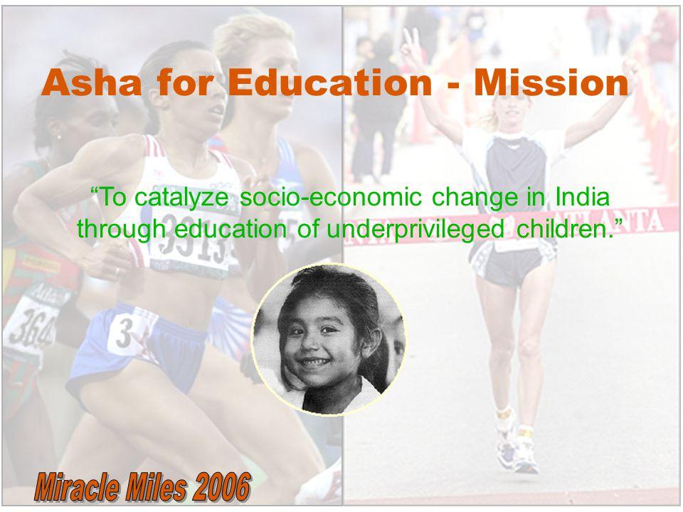 "Asha for Education - Mission ""To catalyze socio-economic change in India through education of underprivileged children."""