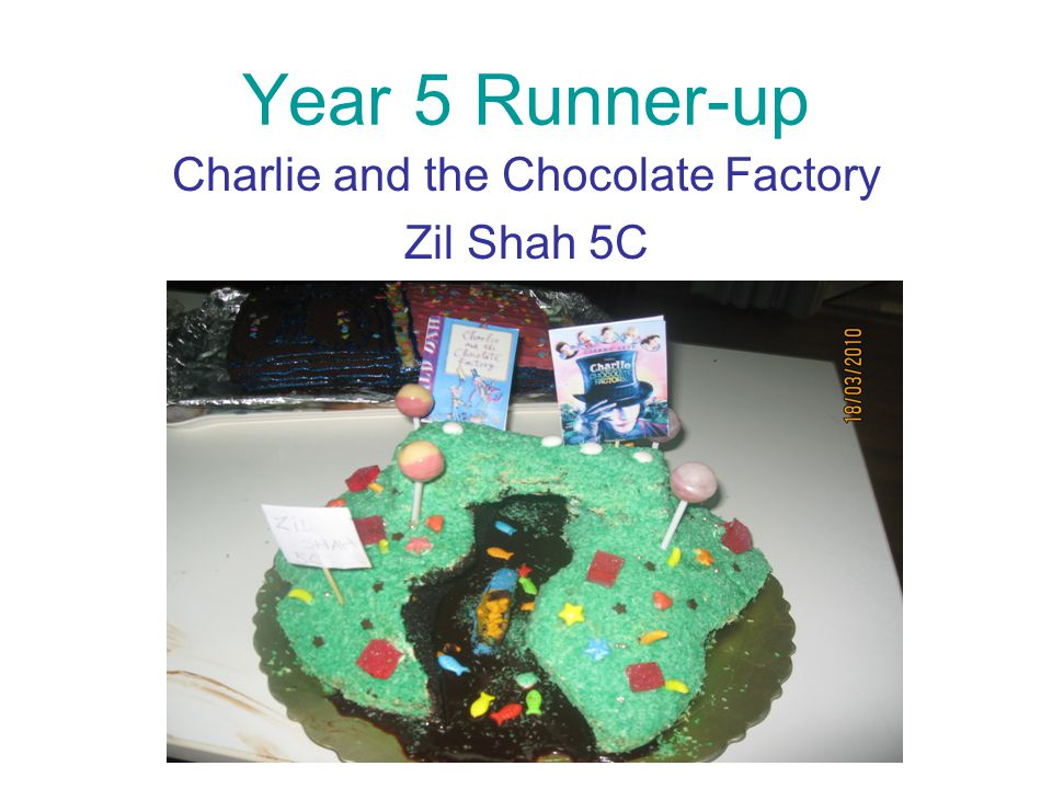 Year 5 Runner-up Charlie and the Chocolate Factory Zil Shah 5C