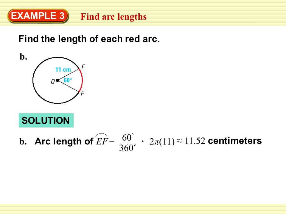 Warm-Up Exercises EXAMPLE 3 Find arc lengths Find the length of each red arc.