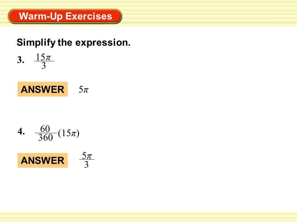 Warm-Up Exercises Simplify the expression.5. A central angle of a circle measures 82º.