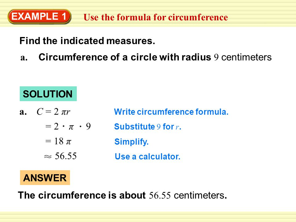 Warm-Up Exercises EXAMPLE 1 Use the formula for circumference Find the indicated measures.