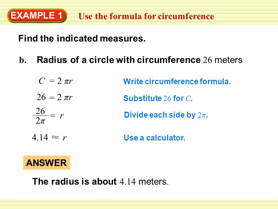 Warm-Up Exercises EXAMPLE 1 Use the formula for circumference Write circumference formula.