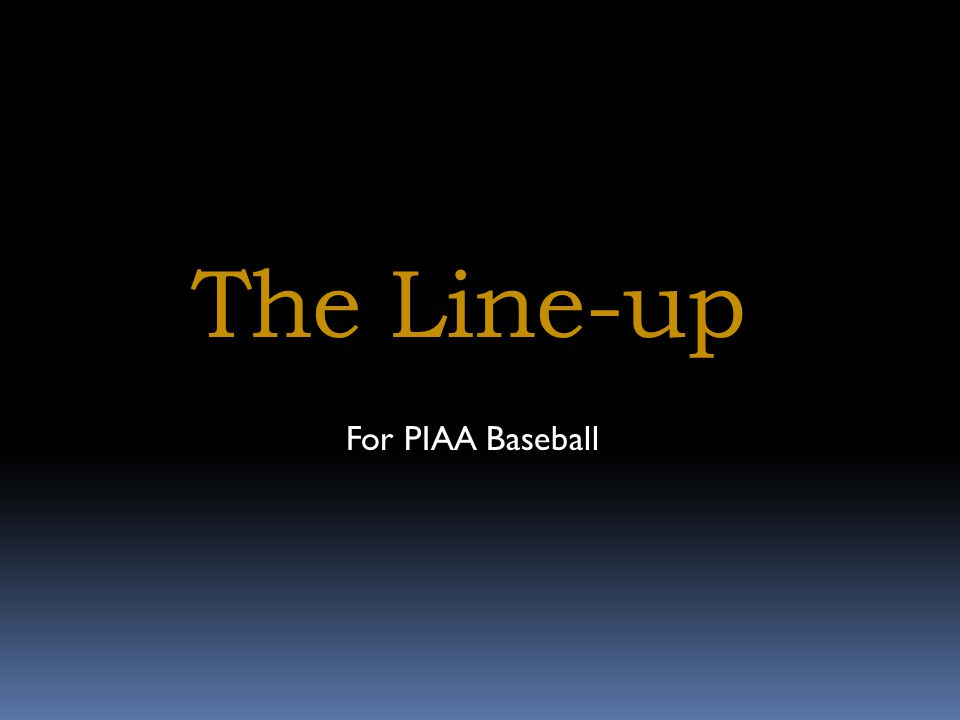 The Line-up For PIAA Baseball